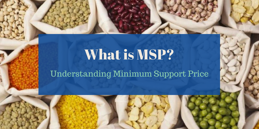 What is MSP? Understanding Minimum Support Price